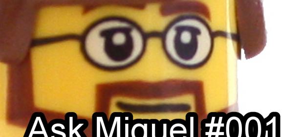 Ask Miguel #001